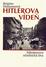 Přejít na záznam  Hitlerova Vídeň : diktátorova učednická léta